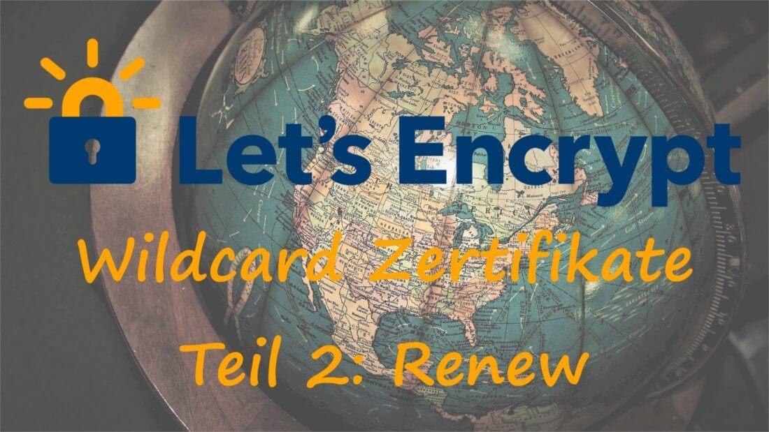 """Ein alter Globus mit der Beschriftung """"Let´s Encrypt Wildcard Zertifikate Teil 2: Renew"""""""